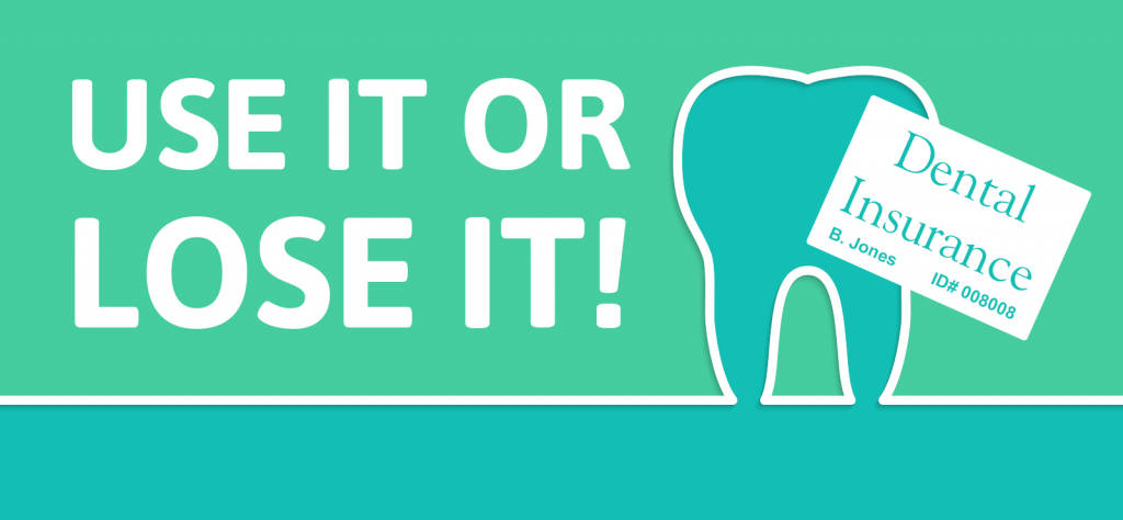 tooth illustration with text: dental insurance - use it or lose it